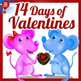 14 Days of Valentines (Read-Out-Loud Valentines Childrens Book) (Big Red Balloon)