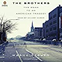The Brothers: The Road to an American Tragedy (       UNABRIDGED) by Masha Gessen Narrated by Hillary Huber