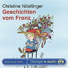 Geschichten vom Franz (       ungekürzt) von Christine Nöstlinger Gesprochen von: Christine Nöstlinger