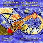 ZWOOSH! (Spanish Edition) | Marie Rose