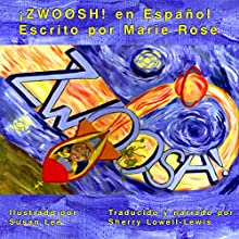 ZWOOSH! (Spanish Edition) (       UNABRIDGED) by Marie Rose Narrated by Sherry Lowell-Lewis