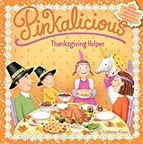Pinkalicious: Thanksgiving Helper