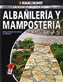 La Guia Completa sobre Albanileria y Mamposteria: Incluye trabajos decorativos en concreto (Black & Decker Complete Guide) (Spanish Edition)