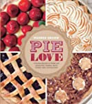 Pie Love: Inventive Recipes for Sweet...