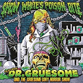 Featuring: Dr. Gruesome and the Gruesome Gory Horror Show