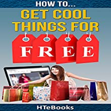 How to Get Cool Things for Free Audiobook by  HTeBooks Narrated by Mark Keen