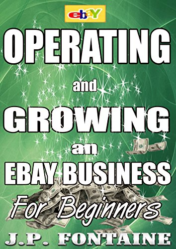 ebay-operating-and-growing-and-ebay-business-for-beginners-clicking-for-dollars-book-15-english-edit