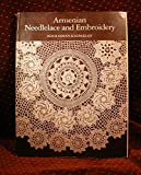 Armenian Needlelace and Embroidery: A Preservation of Some of History's Oldest and Finest Needlework