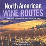 img - for North American Wine Routes: A Travel Guide to Wines and Vines, from Napa to Nova Scotia book / textbook / text book