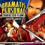 Dramatis Personae: Character Flaws, Volume 2 | Joseph Lamere