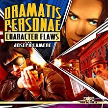 Dramatis Personae: Character Flaws, Volume 2 Audiobook by Joseph Lamere Narrated by Alex Beckham