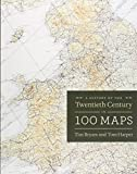 img - for A History of the Twentieth Century in 100 Maps book / textbook / text book