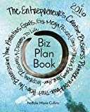 Biz Plan Book - 2016 Edition: The Entrepreneur's Creative Business Planner + Workbook That Helps You Brainstorming Your Ambitious Goals, Get Mega ... Awe-Inspiring Passions And Dreams To Life