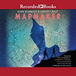 Mapmaker | Mark Bomback,Galaxy Craze