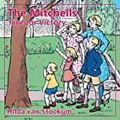 Five for Victory: The Mitchells, Book 1 | Hilda Van Stockum