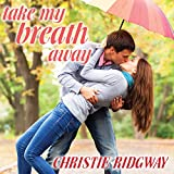 Take My Breath Away: Cabin Fever Series #1