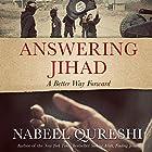 Answering Jihad: A Better Way Forward Hörbuch von Nabeel Qureshi Gesprochen von: Nabeel Qureshi