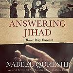 Answering Jihad: A Better Way Forward | Nabeel Qureshi
