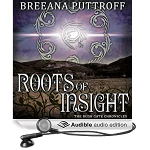 Roots of Insight: Dusk Gate Chronicles, Book 2 (Unabridged)