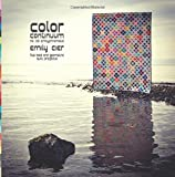 Color Continuum - Emilychromatic: Five Bold and Geometric Quilt Projects (Volume 3)