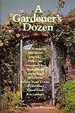img - for A Gardener's Dozen by Anne Scott-James (1980-08-05) book / textbook / text book