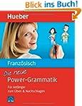 Die neue Power-Grammatik Franz�sisch:...