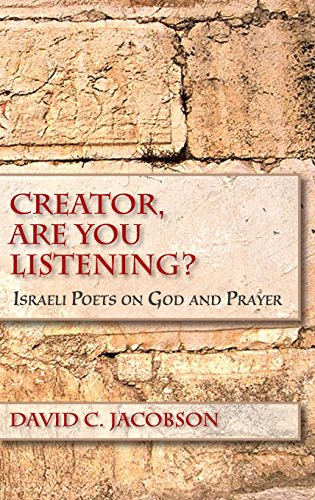 Creator, Are You Listening?: Israeli Poets on God and Prayer (Jewish Literature and Culture)