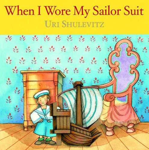 When I Wore My Sailor Suit, Uri Shulevitz