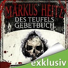 Des Teufels Gebetbuch Hörbuch von Markus Heitz Gesprochen von: Uve Teschner