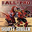 The All-Pro: Galactic Football League, Book 3 Audiobook by Scott Sigler Narrated by Scott Sigler