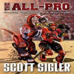 The All-Pro: Galactic Football League, Book 3 (       UNABRIDGED) by Scott Sigler Narrated by Scott Sigler