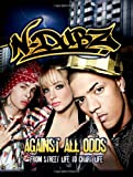 N-Dubz N-DUBZ - Against All Odds: From Street Life to Chart Life