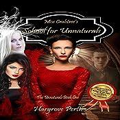 Miss Crabtree's School for Unnaturals: The Unnaturals, Book 1 | [Hargrove Perth]