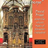 Organ Kaleidosope/ The Organ of Gloucester Cathedral David Briggs