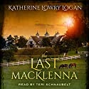 The Last MacKlenna: The Celtic Brooch Series, Book 2 Audiobook by Katherine Lowry Logan Narrated by Teri Schnaubelt