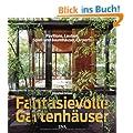 Fantasievolle Gartenh�user: Pavillons, Lauben, Spiel- und Baumh�user, Carports