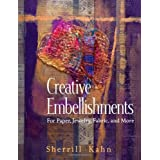 Creative Embellishments: For Paper, Jewelry, Fabric, and More ~ Sherrill Kahn