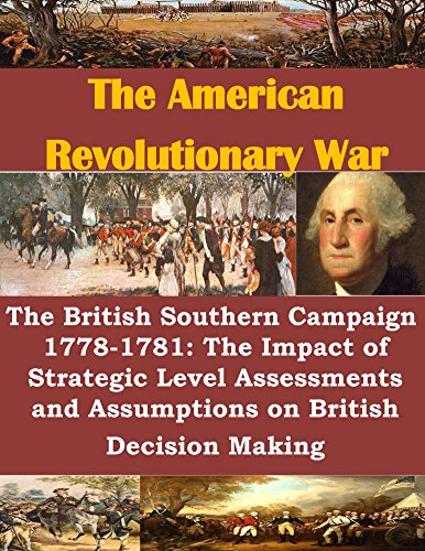 the-british-southern-campaign-1778-1781-the-impact-of-strategic-level-assessments-and-assumptions-on