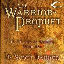The Warrior-Prophet: The Prince of Nothing, Book Two | Livre audio Auteur(s) : R. Scott Bakker Narrateur(s) : David DeVries