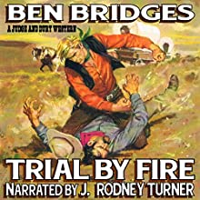 Trial by Fire: A Judge & Dury Western (       UNABRIDGED) by Ben Bridges Narrated by J. Rodney Turner
