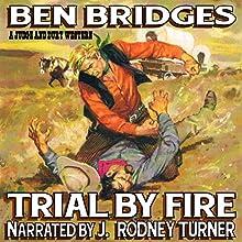 Trial by Fire: A Judge & Dury Western (       UNABRIDGED) by Ben Bridges Narrated by J. Rodney Turner
