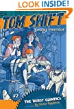 The Robot Olympics (Tom Swift, Young Inventor)