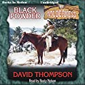 Black Powder: Wilderness Series, Book 21 (       UNABRIDGED) by David Thompson Narrated by Rusty Nelson