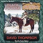 Black Powder: Wilderness Series, Book 21 | David Thompson