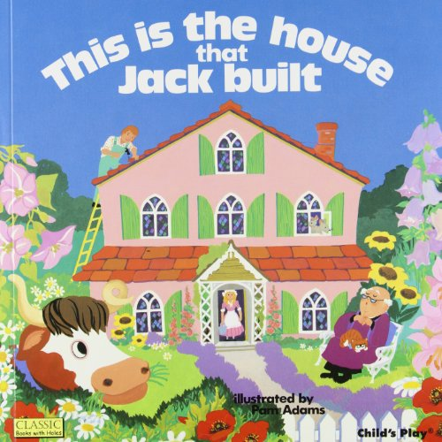 this-is-the-house-that-jack-built-classic-books-with-holes-8x8