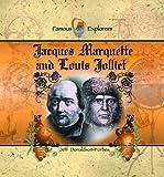 Jacques Marquette and Louis Jolliet (Famous Explorers)