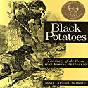 Black Potatoes: The Story of the Great Irish Famine Audiobook by Susan Campbell Bartoletti Narrated by Graeme Malcolm