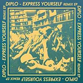 Express Yourself Diplo Audio Amazon com Express Yourself