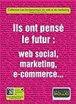 Ils ont pens� le futur: web social, m...