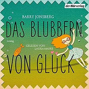 Das Blubbern von Glück Audiobook